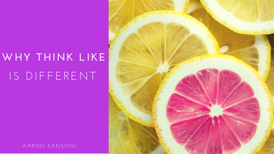Aaron Sansoni - Think Like Is Different Blog Header