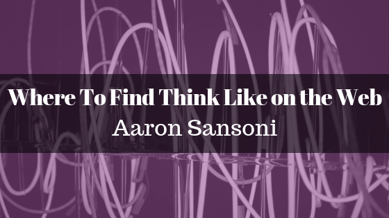 Aaron Sansoni - Think Like On Web Header
