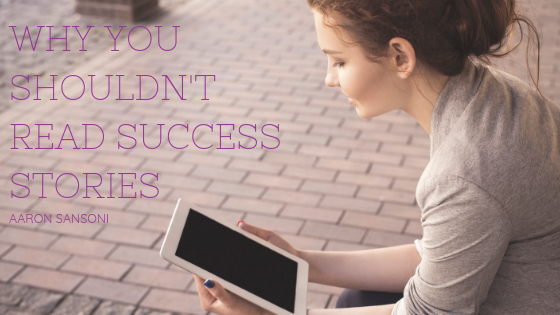 Aaron Sansoni - Don't Read Success Stories Header